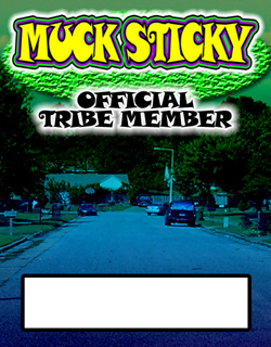 Join the Muck Sticky Tribe