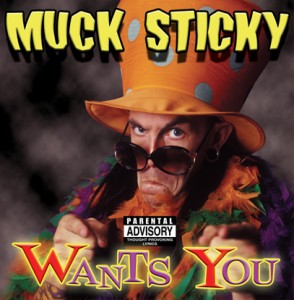#3 Muck Sticky Wants You (2006)
